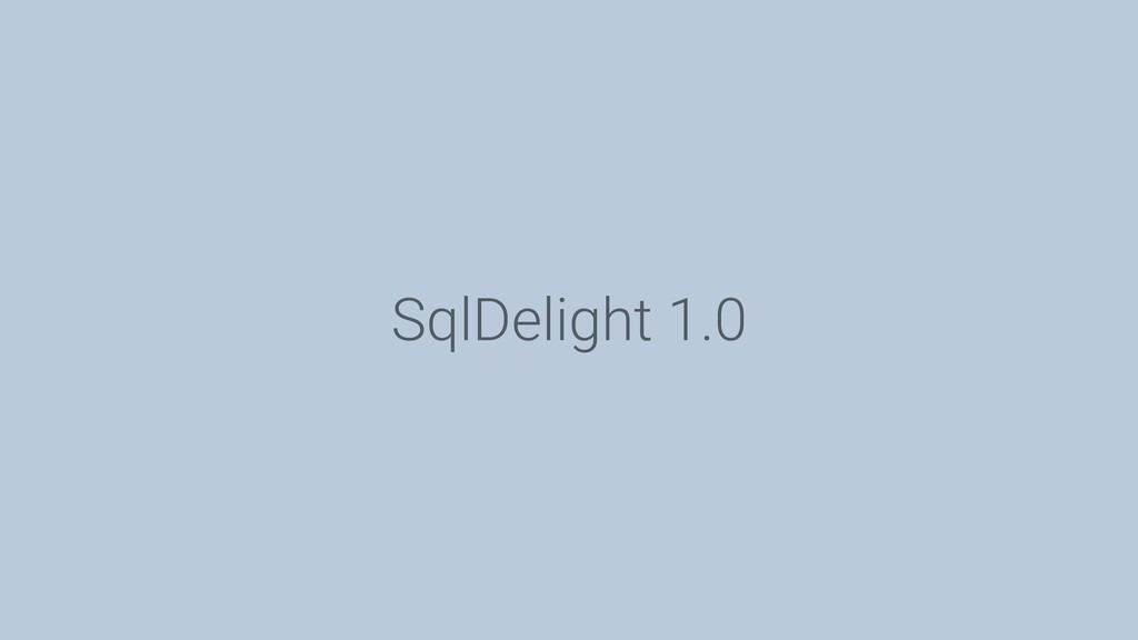 SqlDelight 1.0