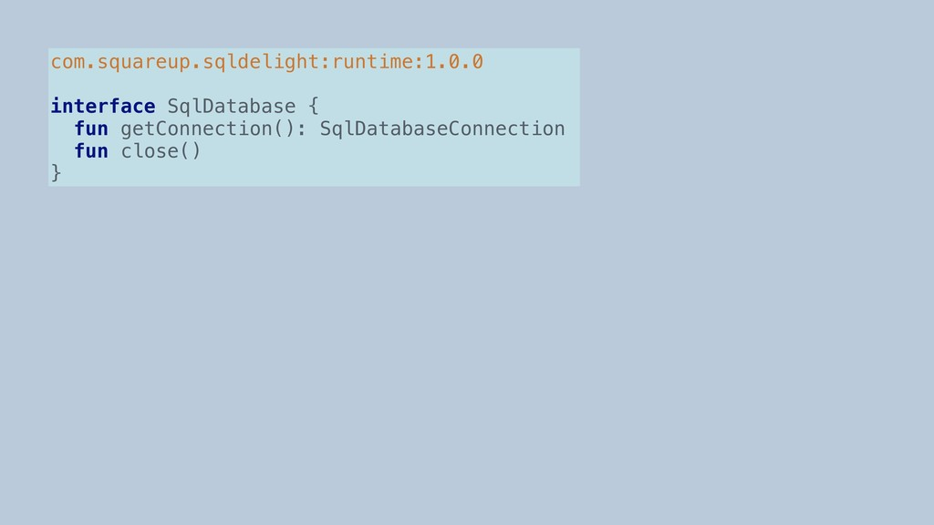 com.squareup.sqldelight:runtime:1.0.0 interface...