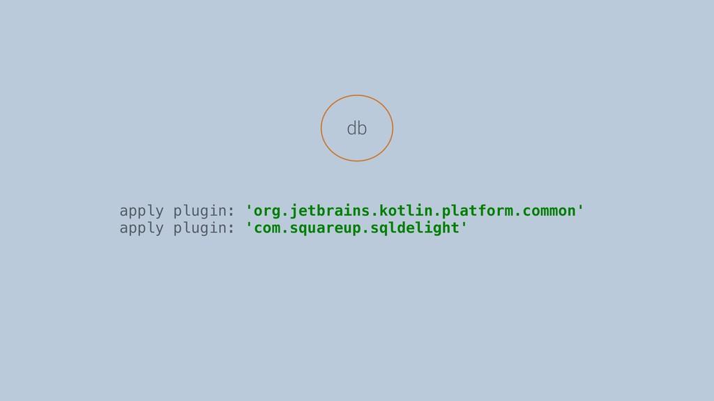 db apply plugin: 'org.jetbrains.kotlin.platform...