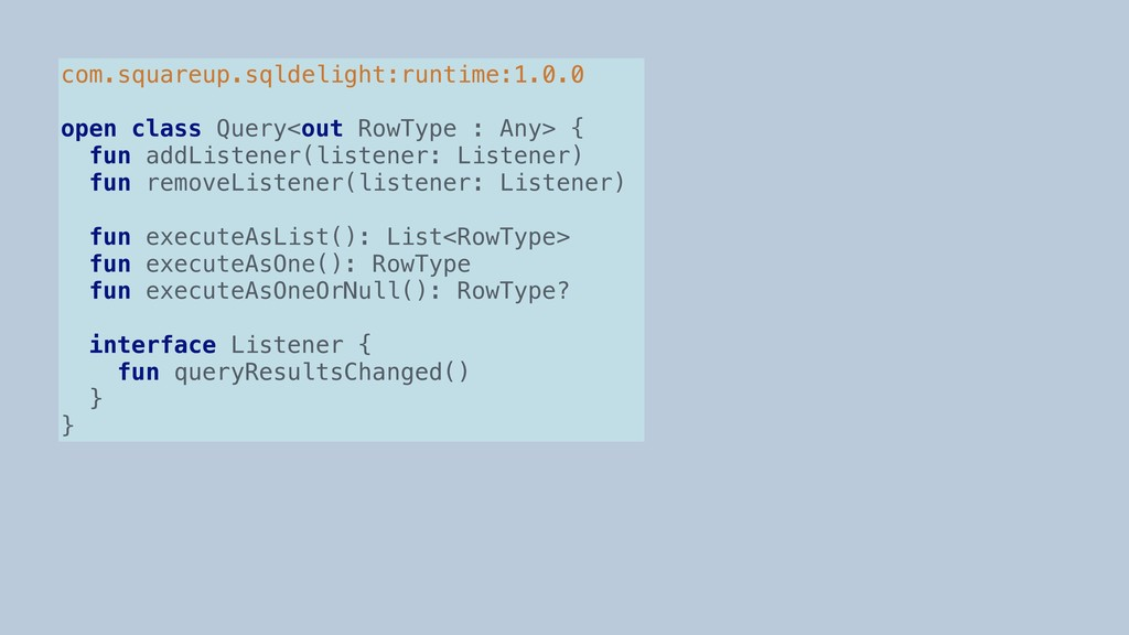 com.squareup.sqldelight:runtime:1.0.0 open clas...