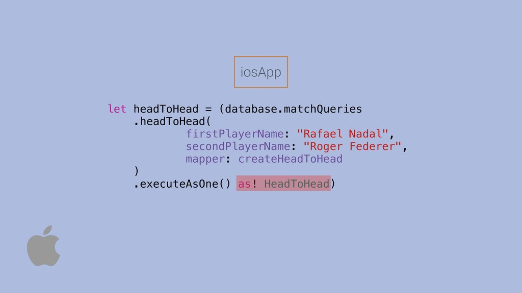iosApp let headToHead = (database.matchQueries ...