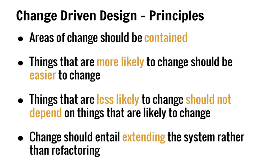 Change Driven Design - Principles ● Areas of ch...