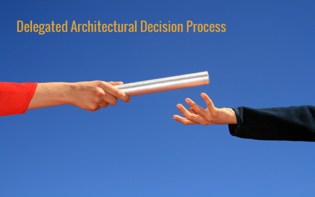 Delegated Architectural Decision Process