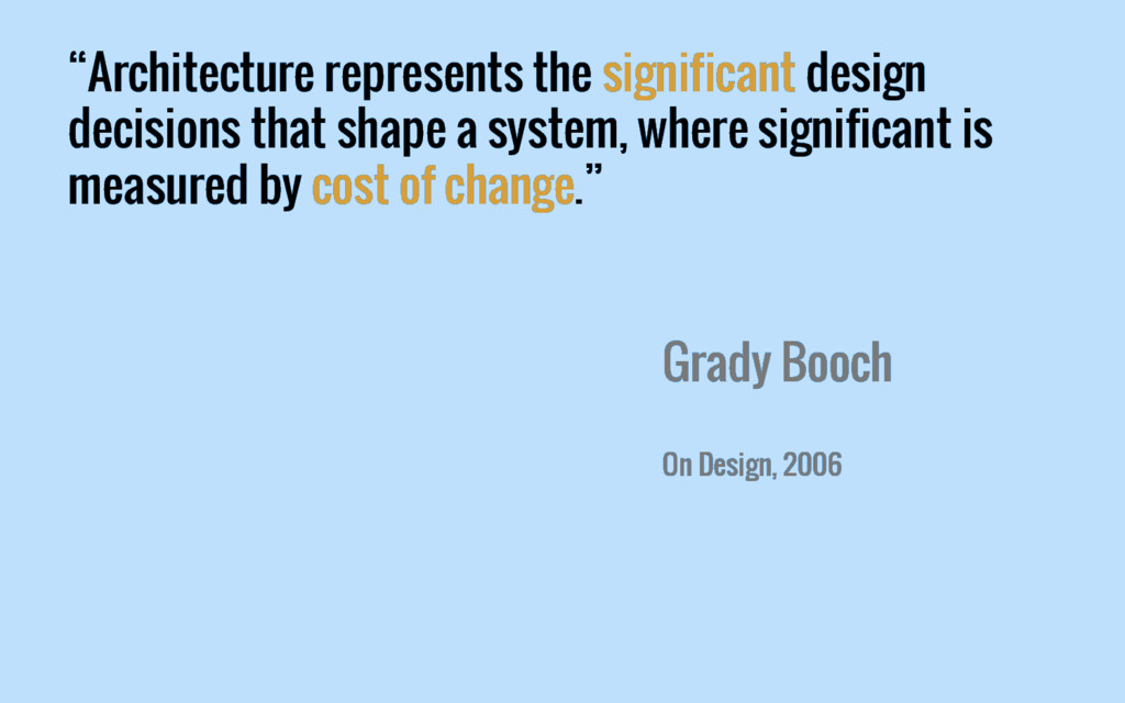 """Architecture represents the significant design..."
