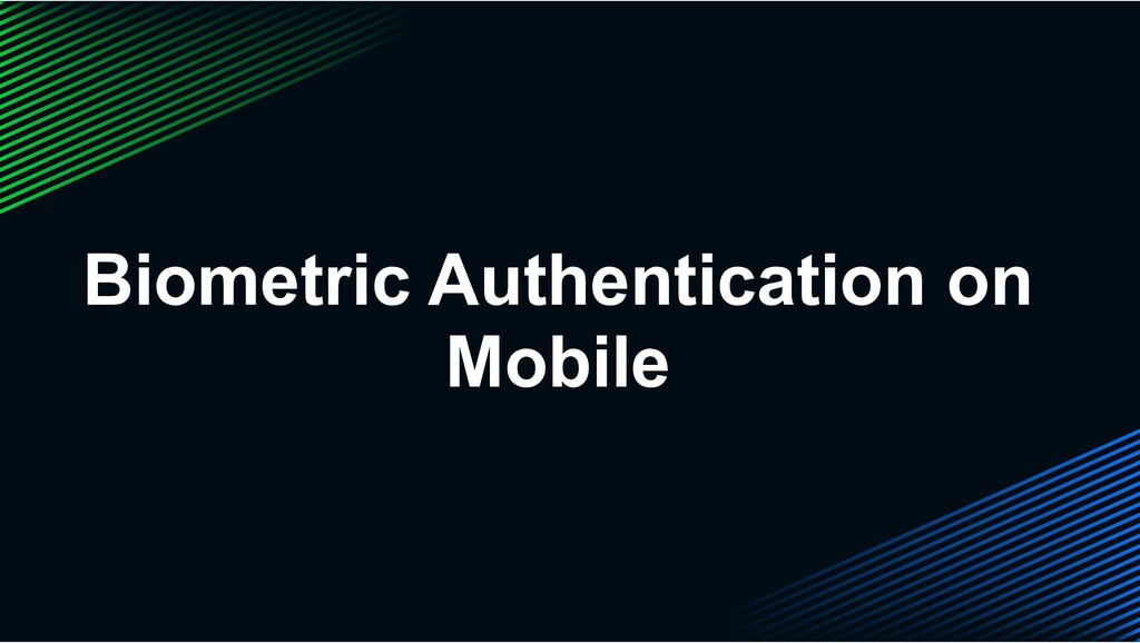 Biometric Authentication on Mobile