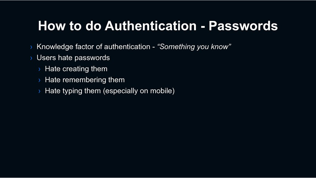 How to do Authentication - Passwords › Knowledg...
