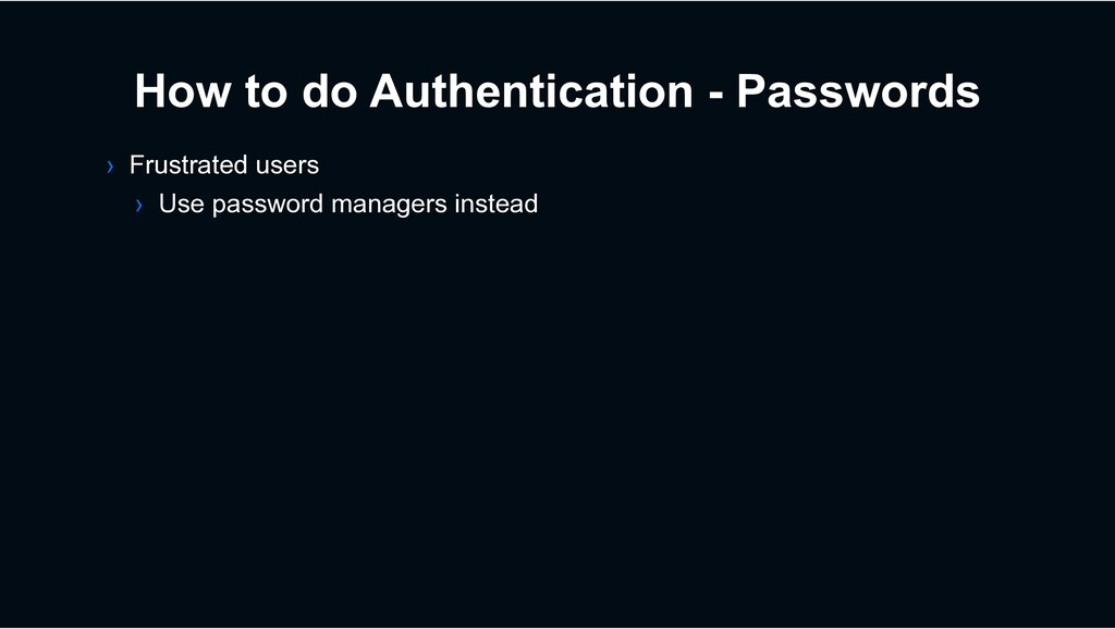 How to do Authentication - Passwords › Frustrat...