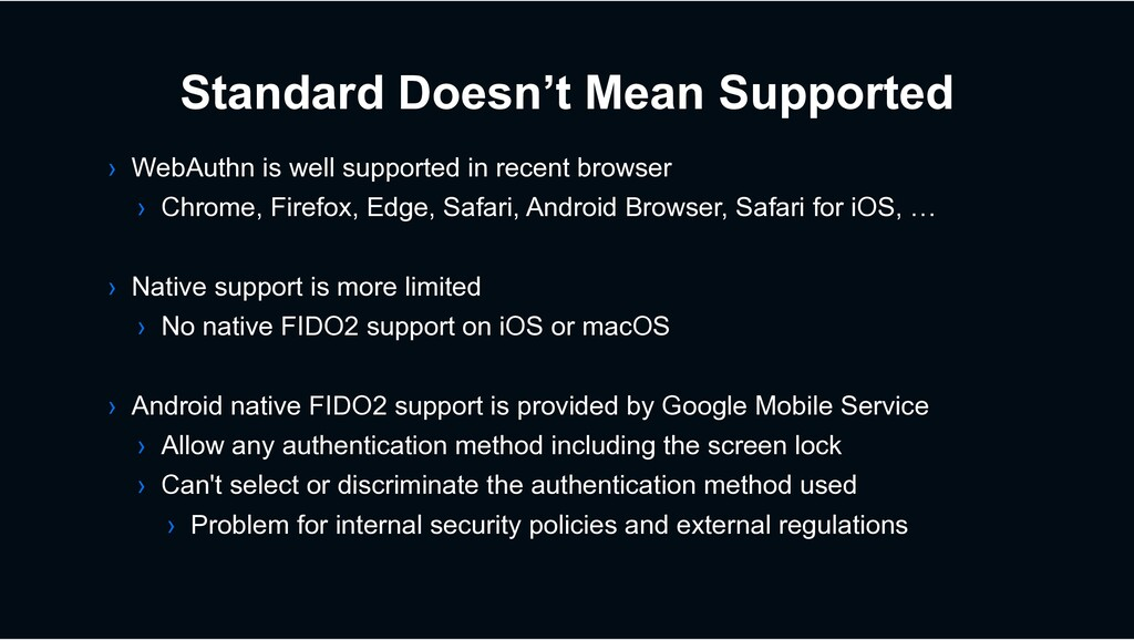 Standard Doesn't Mean Supported › WebAuthn is w...