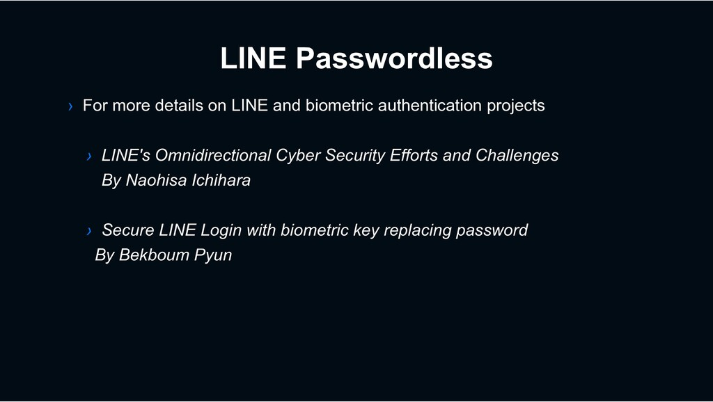 LINE Passwordless › For more details on LINE an...