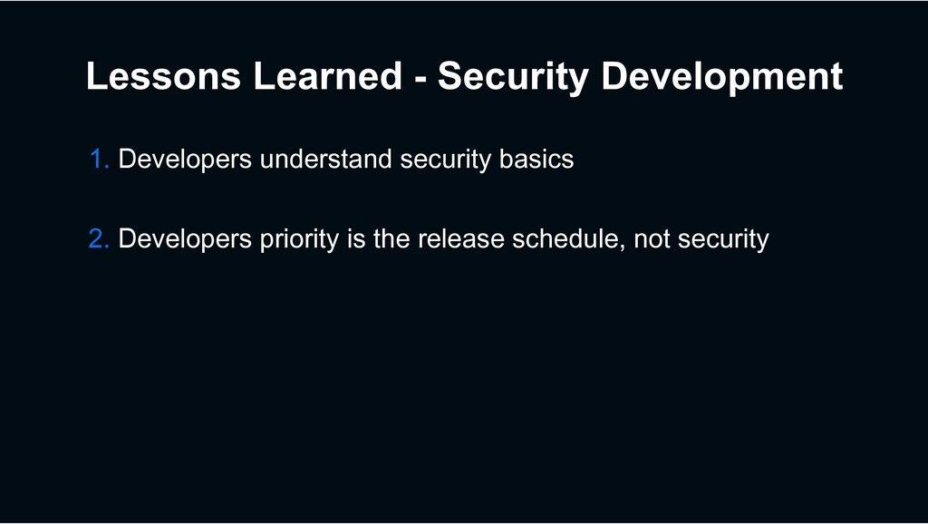 Lessons Learned - Security Development 1. Devel...