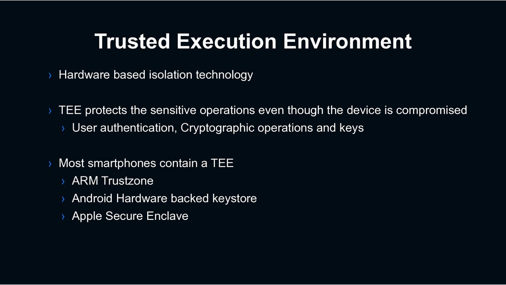 Trusted Execution Environment › Hardware based ...