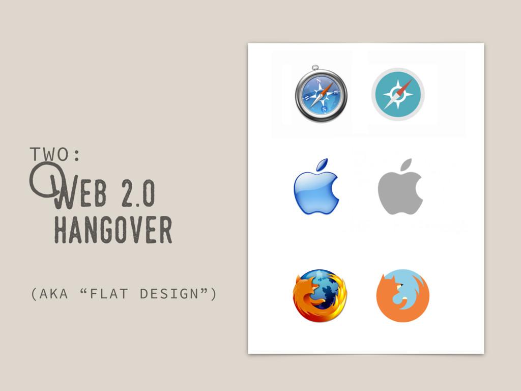 """Web 2.0 hangover TWO: (AKA """"FLAT DESIGN"""")"""