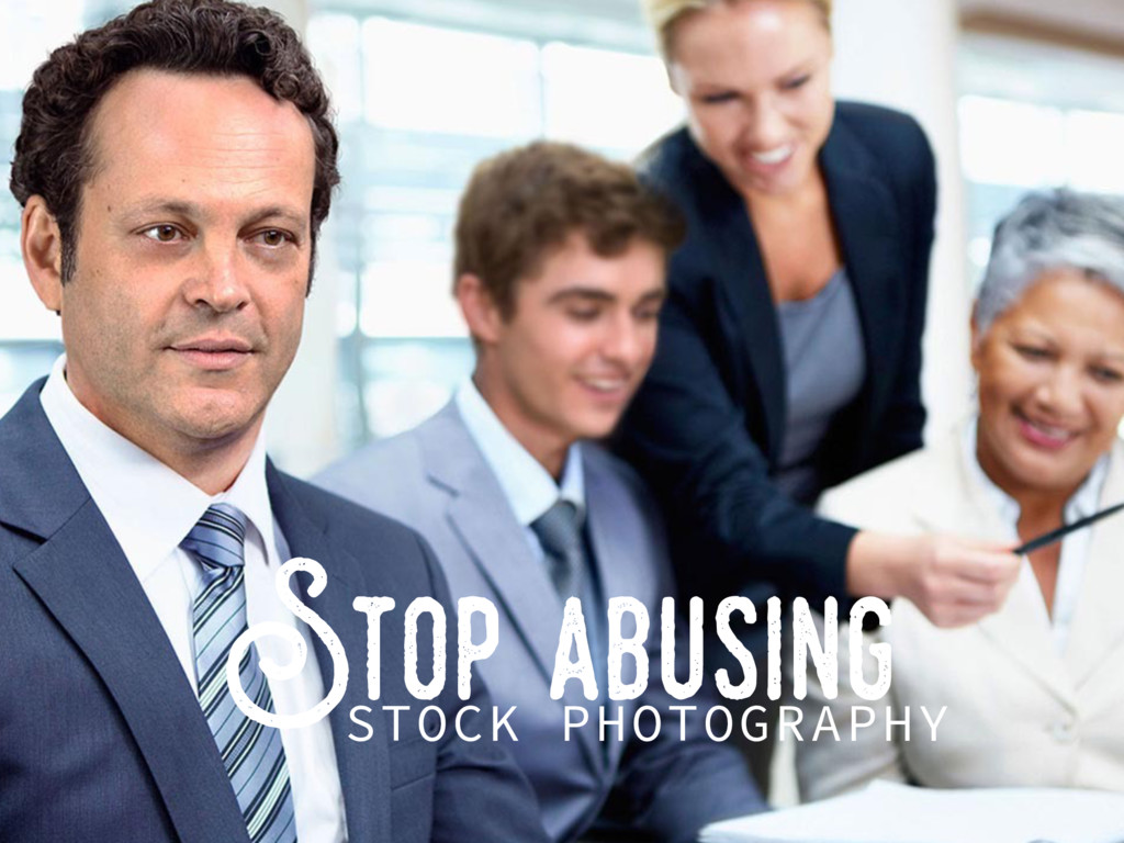 Stop abusing STOCK PHOTOGRAPHY