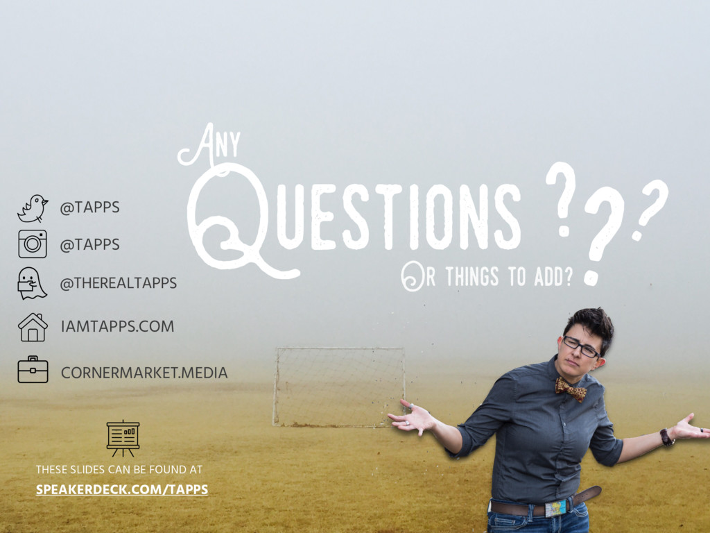 Questions ? ? ? Any @TAPPS @TAPPS @THEREALTAPPS...