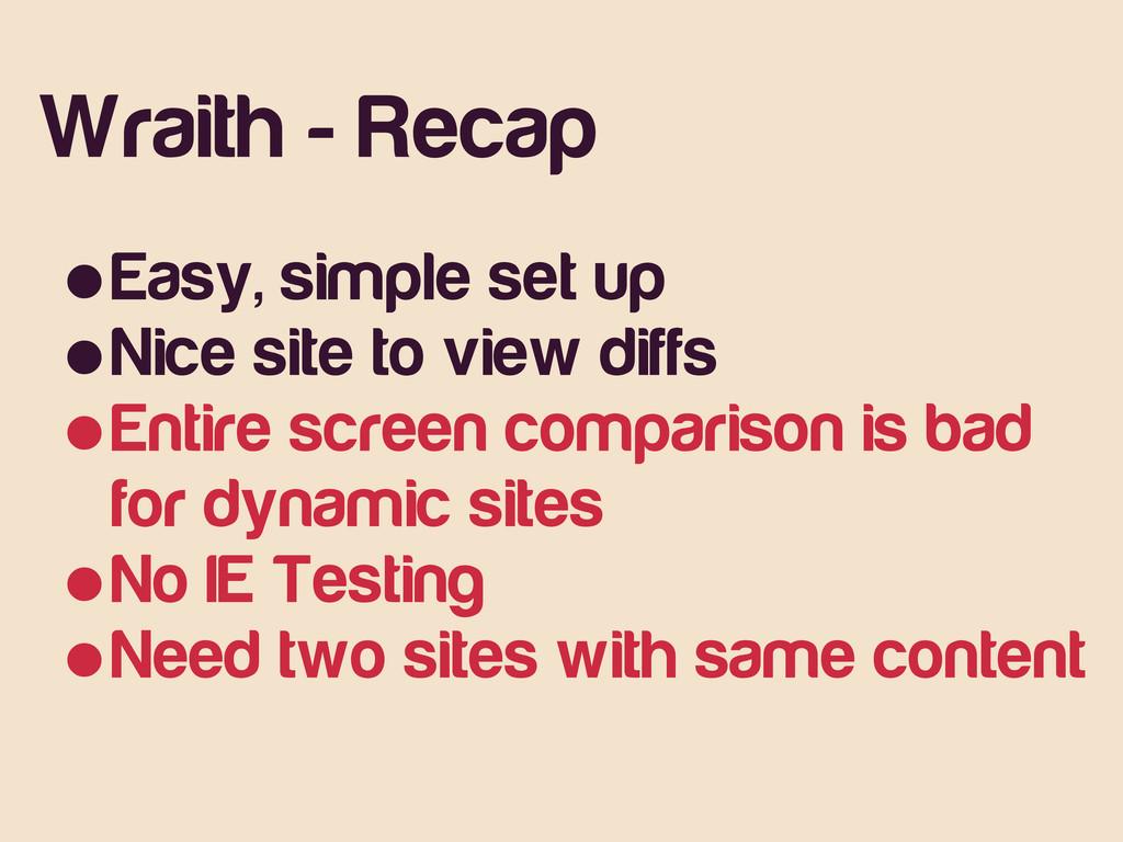 Wraith - Recap •Easy, simple set up •Nice site ...