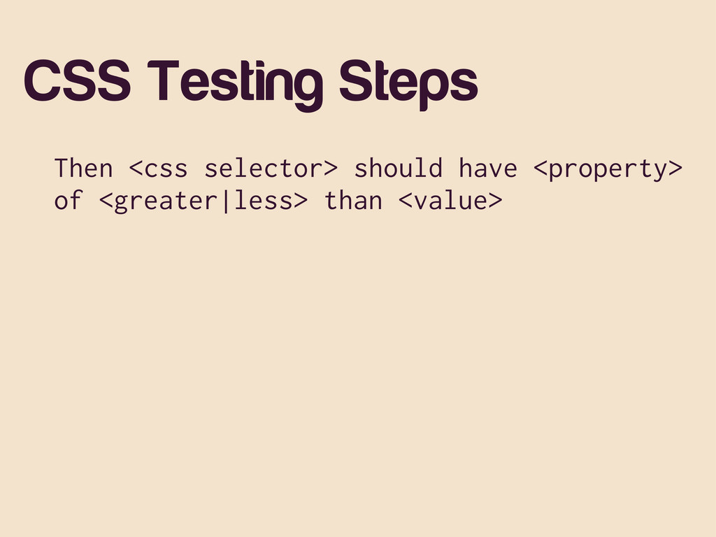 CSS Testing Steps Then <css selector> should ha...