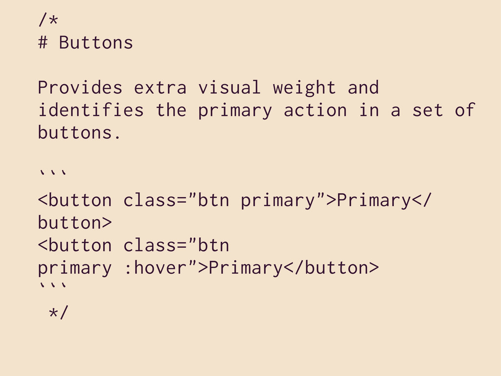 /* # Buttons Provides extra visual weight and i...