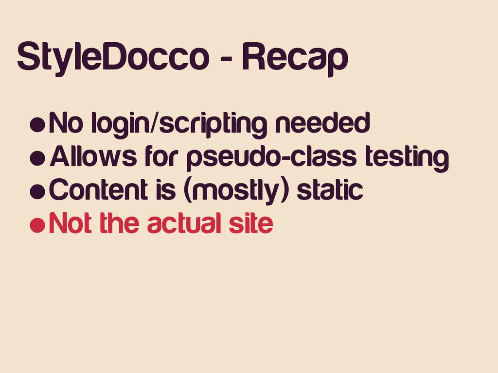 StyleDocco - Recap •No login/scripting needed •...
