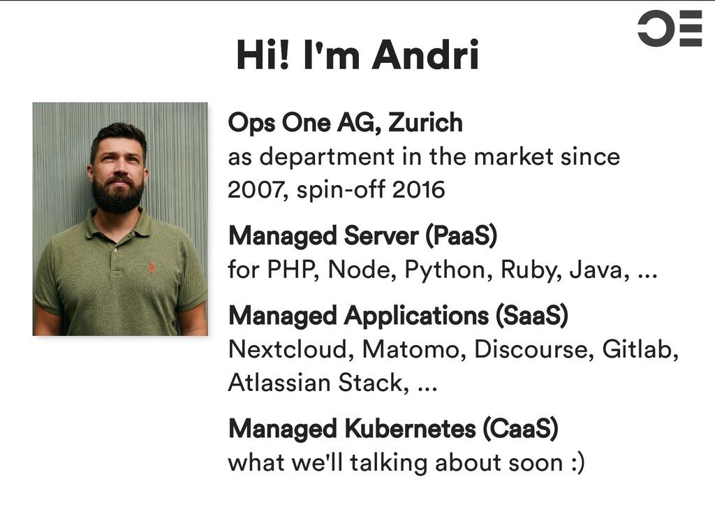 Hi! I'm Andri Hi! I'm Andri Ops One AG, Zurich ...