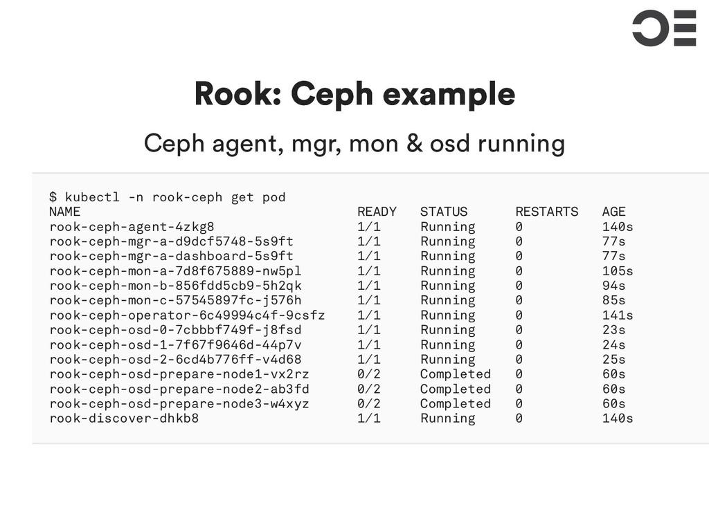Rook: Ceph example Rook: Ceph example Ceph agen...