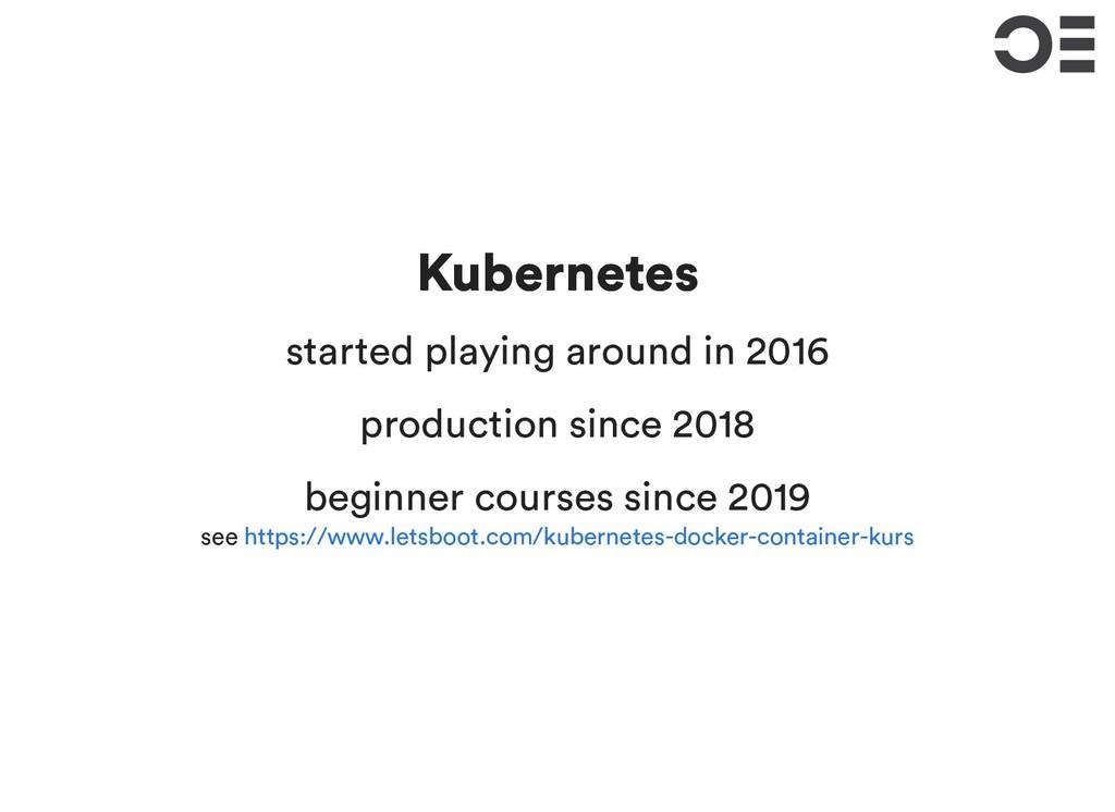 Kubernetes Kubernetes started playing around in...