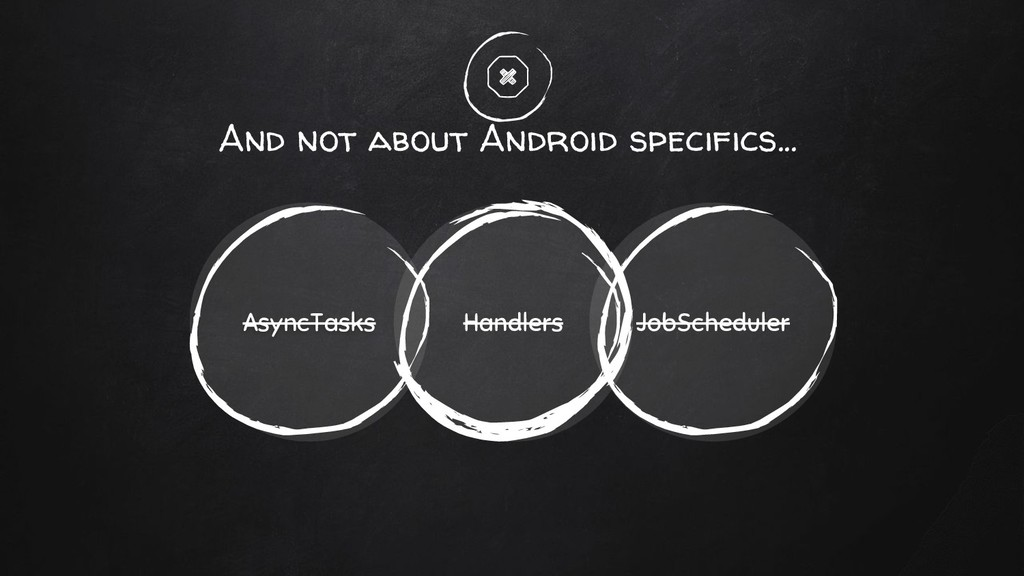 And not about Android specifics... Handlers Asy...