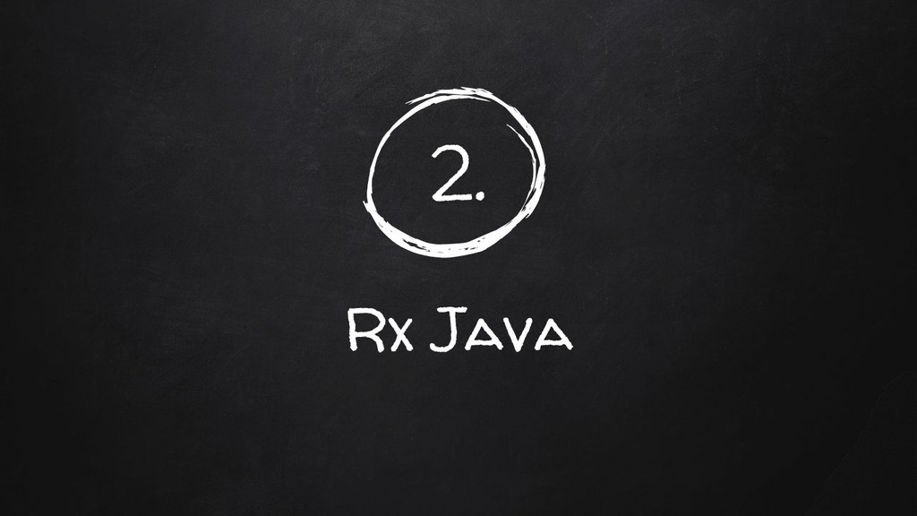 2. Rx Java