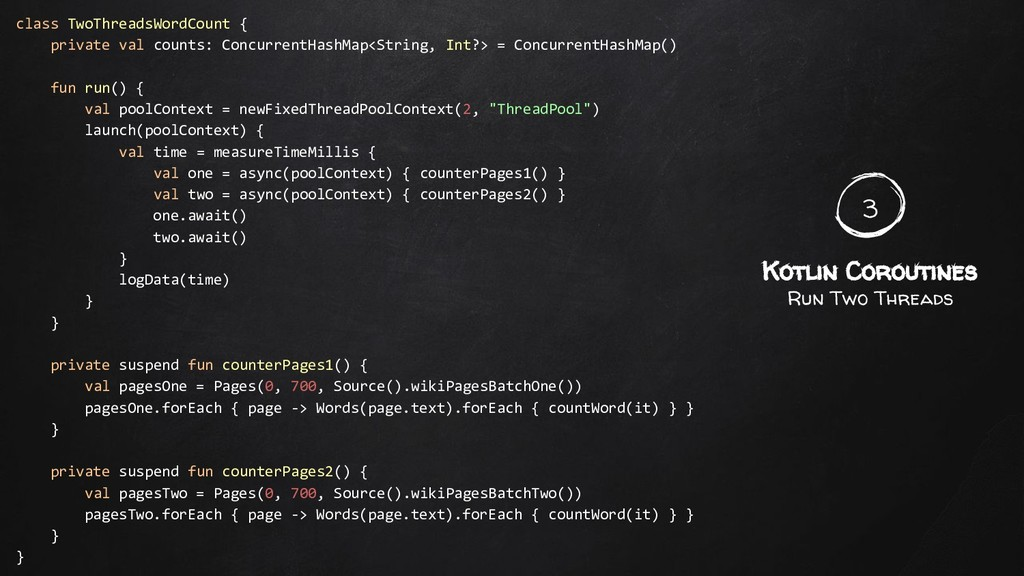 3 Kotlin Coroutines Run Two Threads class TwoTh...