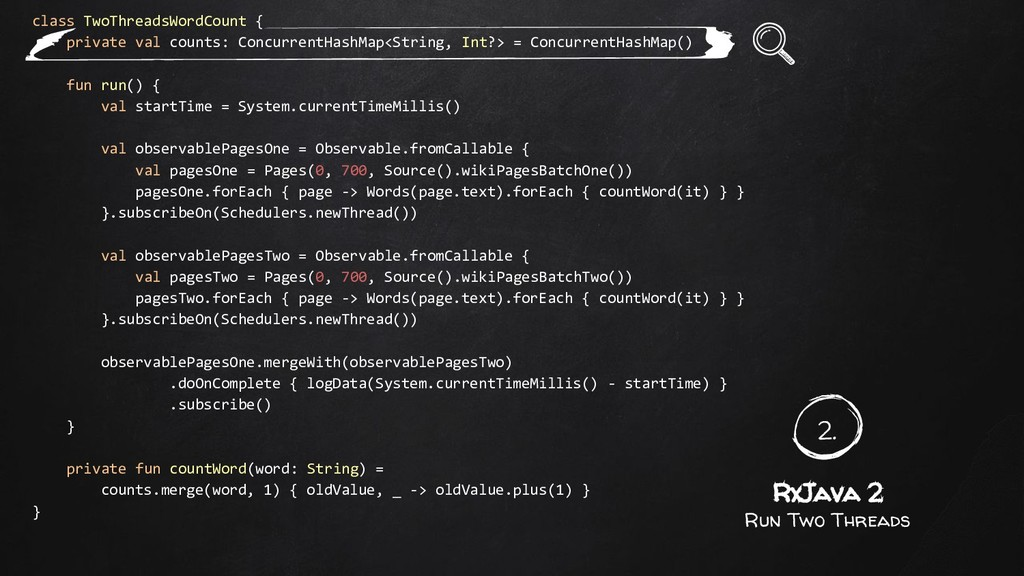 2. RxJava 2 Run Two Threads class TwoThreadsWor...