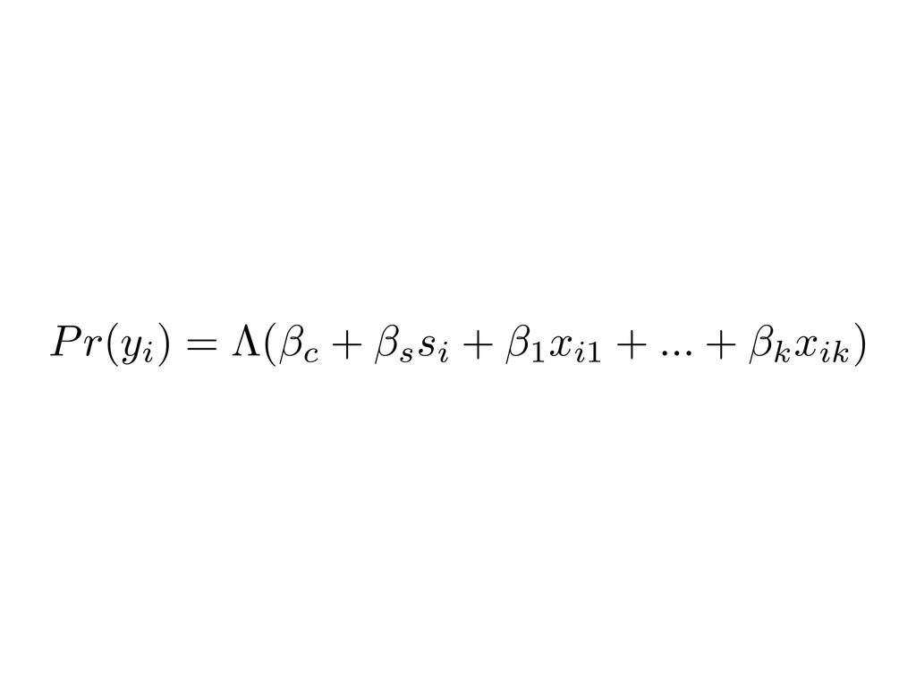 Pr ( yi) = ⇤( c + ssi + 1xi1 + ... + kxik)