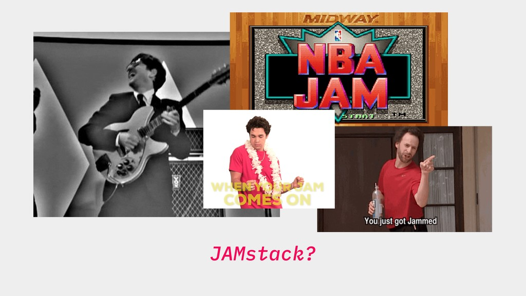 JAMstack?