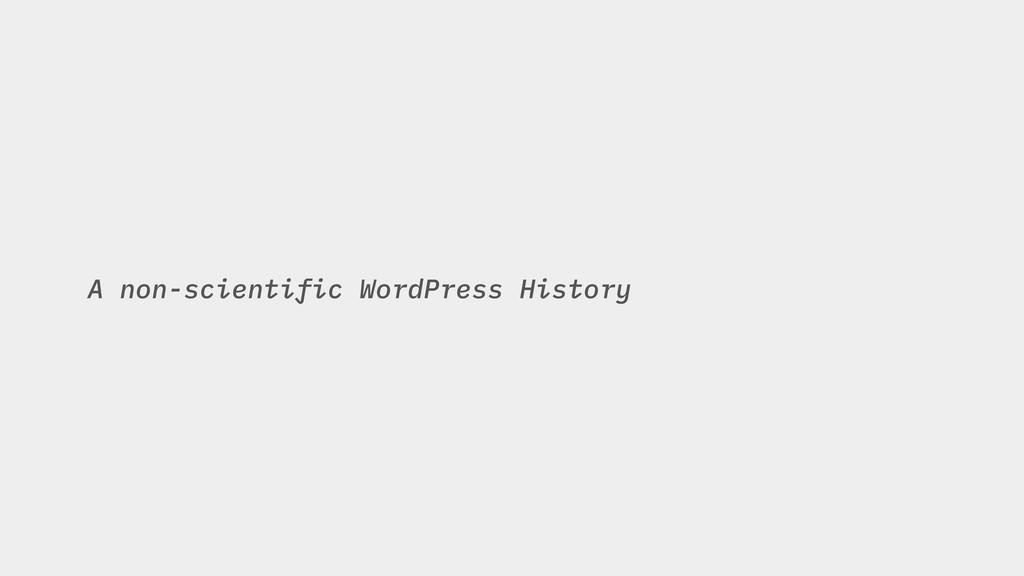 A non-scientific WordPress History