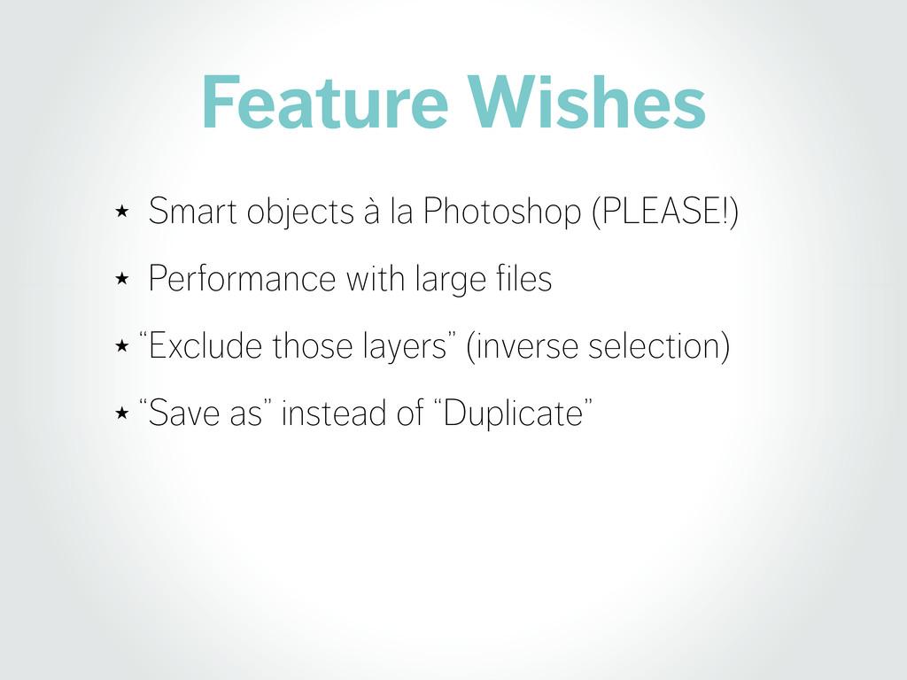Feature Wishes ★ Smart objects à la Photoshop (...
