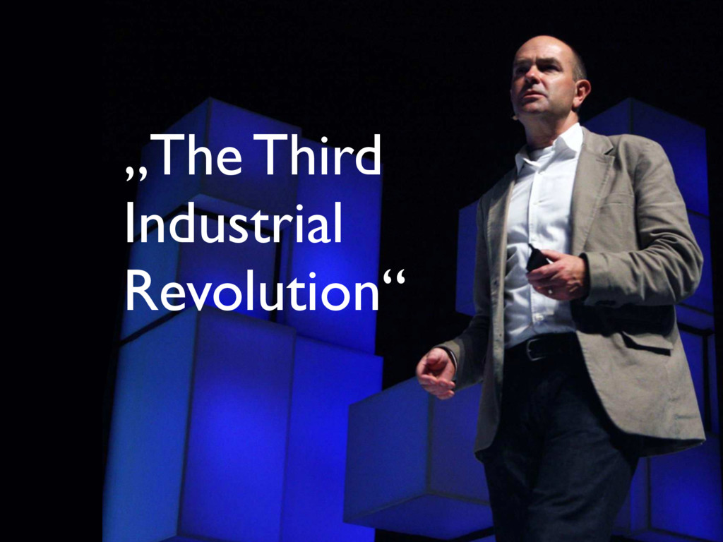 """The Third Industrial Revolution"""