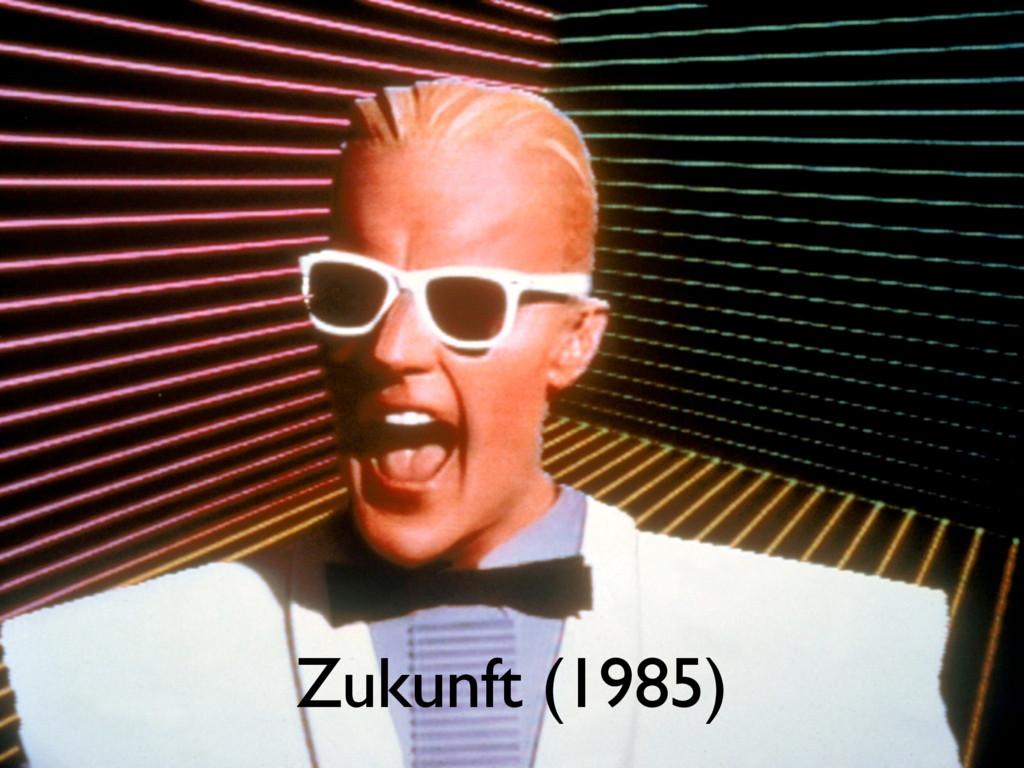 Zukunft (1985)