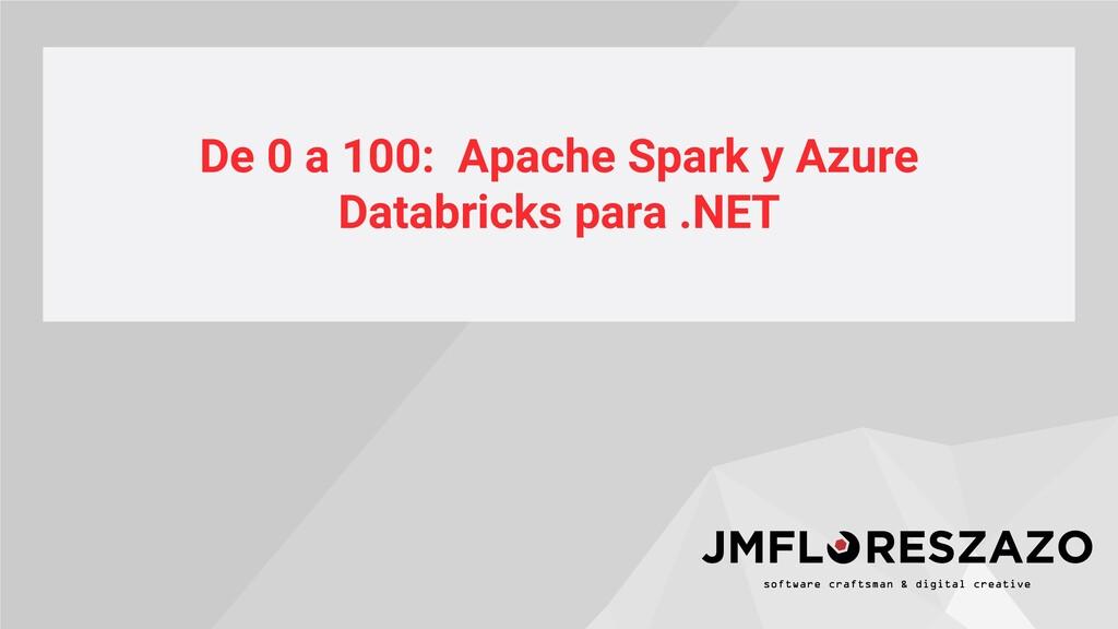 De 0 a 100: Apache Spark y Azure Databricks par...