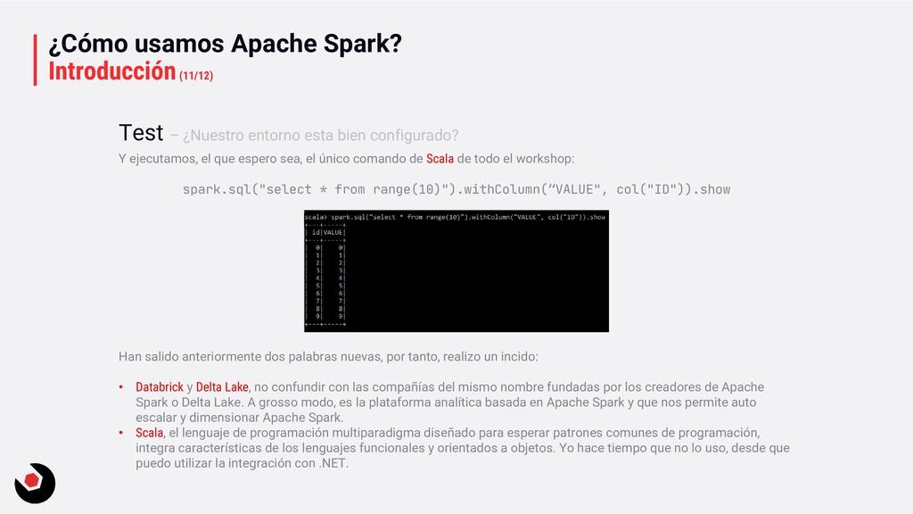 ¿Cómo usamos Apache Spark? Introducción(11/12) ...