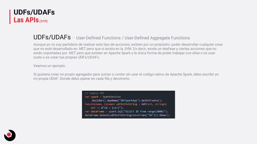 UDFs/UDAFs Las APIs(1/17) Aunque yo no soy part...
