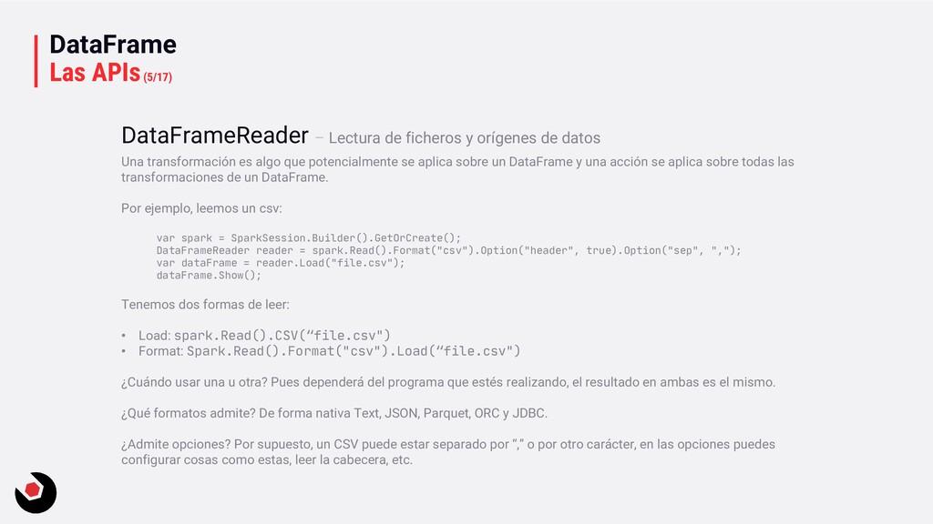 DataFrame Las APIs(5/17) Una transformación es ...