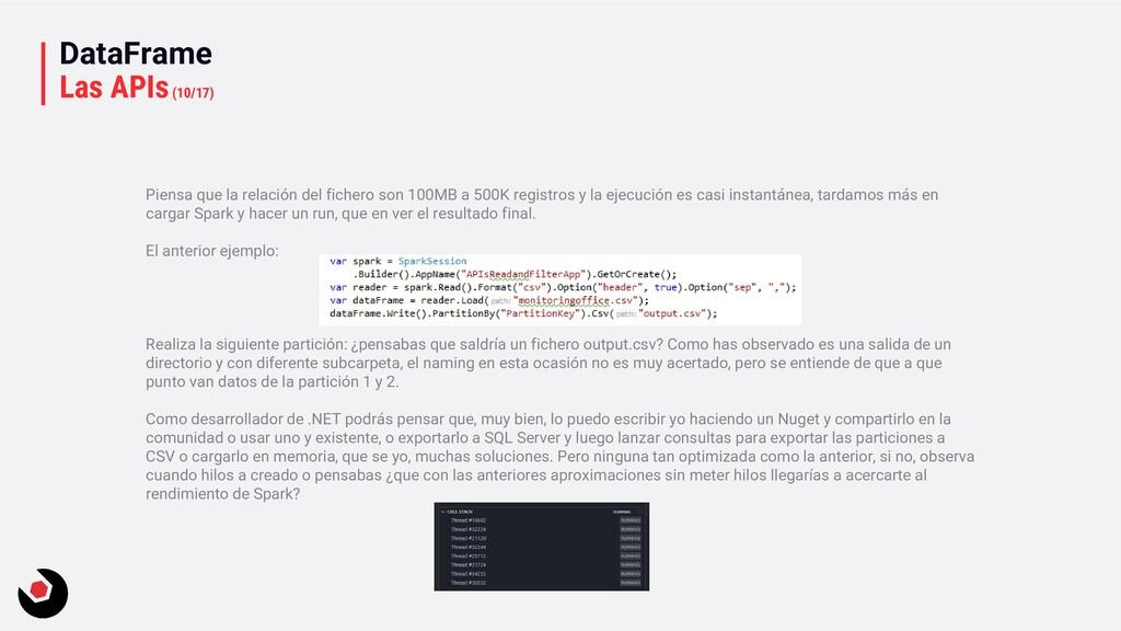 DataFrame Las APIs(10/17) Piensa que la relació...