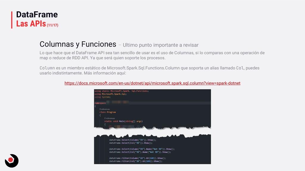 DataFrame Las APIs(11/17) Lo que hace que el Da...