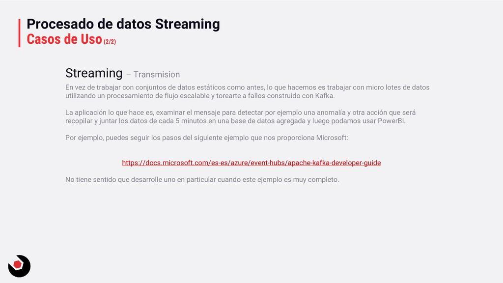 Procesado de datos Streaming Casos de Uso(2/2) ...