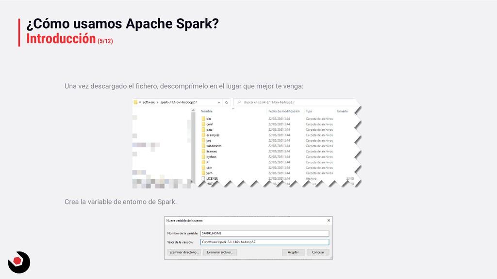 ¿Cómo usamos Apache Spark? Introducción(5/12) U...