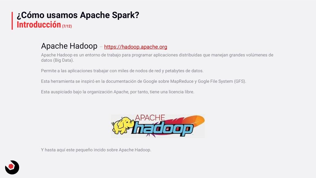 ¿Cómo usamos Apache Spark? Introducción(7/12) A...