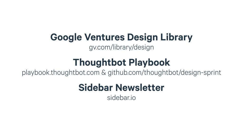 Google Ventures Design Library gv.com/library/...