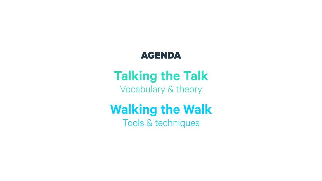 AGENDA Talking the Talk Vocabulary & theory Wa...