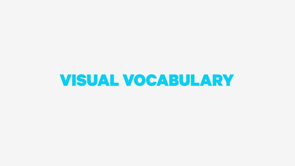 VISUAL VOCABULARY