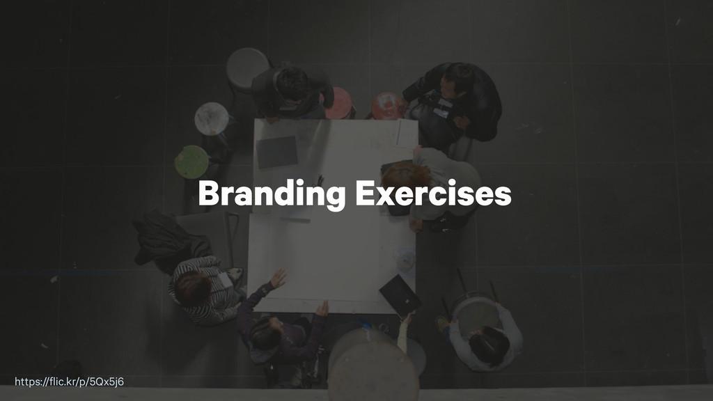 Branding Exercises https://flic.kr/p/5Qx5j6