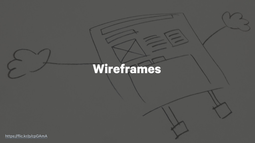 Wireframes https://flic.kr/p/cpGAmA