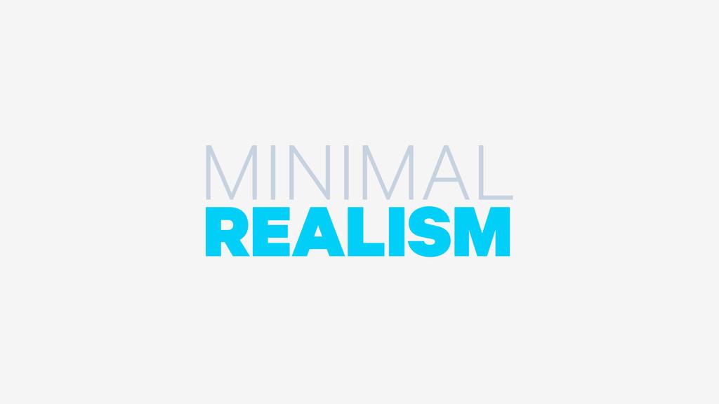 MINIMAL REALISM